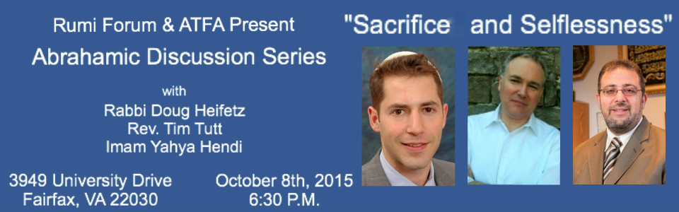 "Abrahamic Discussion Series ""Sacrifice and Selflessness"""