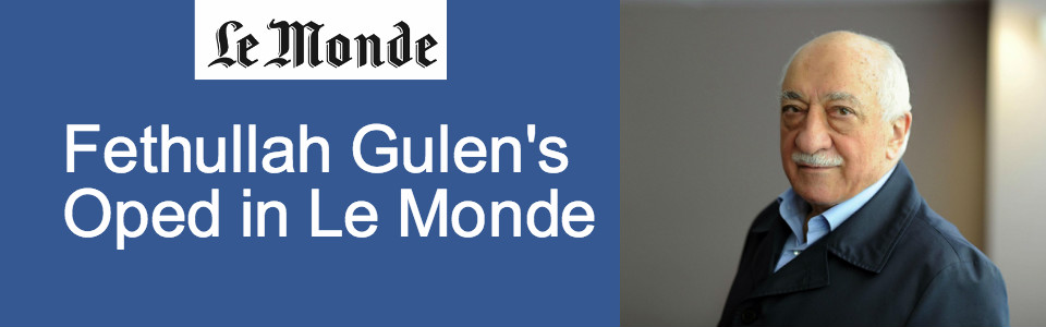Gulen's Oped in Le Monde callin an international investigation of the putsch