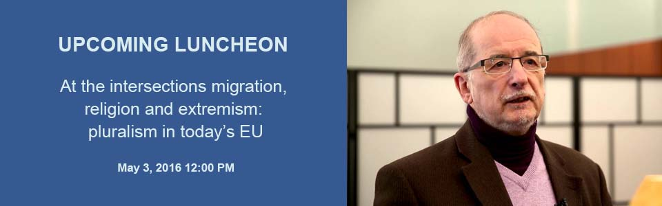 """At the intersections migration, religion and extremism: pluralism in today's EU"" with Dr. Johan Leman"
