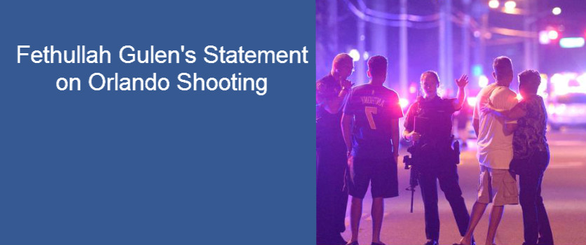 Fethullah Gulen issued the following statement on the Orlando shooting attack: