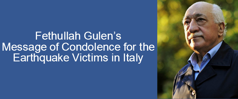 Fethullah Gulen sends a message of condolences to the people of Italy in the wake of recent earthquake