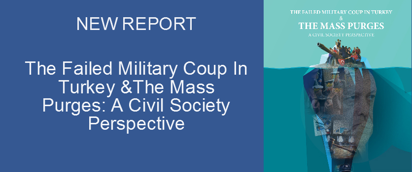The Failed Military Coup In Turkey &The Mass Purges A Civil Society Perspective