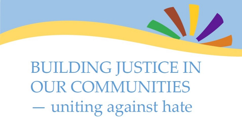 Building Justice in Our Communities- Uniting against Hate