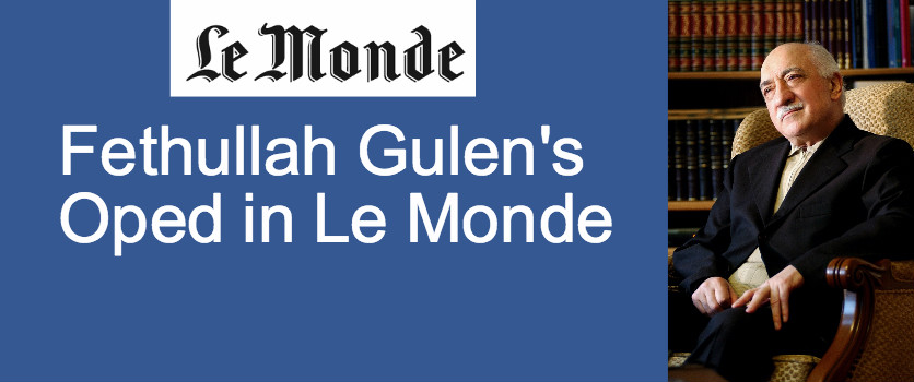 Fethullah Gulen's August 2016 Oped in Le Monde. Gulen calls for an international investigation