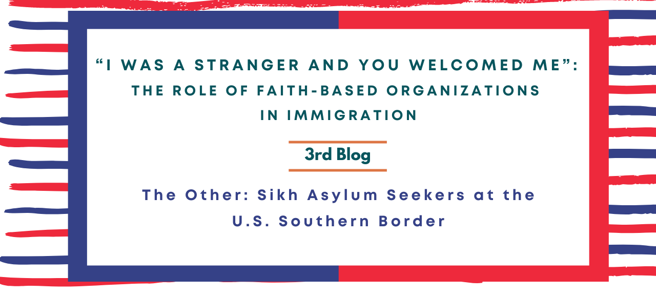 The Other: Sikh Asylum Seekers at the U.S. Southern Border